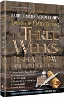 Laws of the Three Weeks Tishah B'Av and other Fasts [Hardcover]