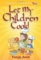 Let My Children Cook!: A Passover Cookbook for Kids [Paperback]