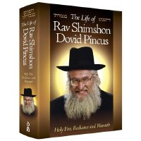 The Life of Rav Shimshon Dovid Pincus [Hardcover]