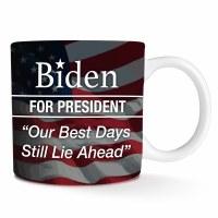 Biden For President Our Best Days Still Lie Ahead Mug 11oz