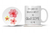 Mom Mug with Matching Coaster Mom I Love You and... I'm Sorry My Siblings Aren't as Awesome as Me 11oz