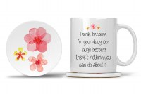 Mom Mug with Matching Coaster I Smile because I'm your Daughter. I Laugh because There's Nothing You Can Do About It. 11oz