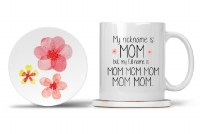 Mom Mug with Matching Coaster My Nickname is Mom but My Full Name is Mom Mom Mom Mom Mom... 11oz