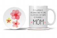 Mom Mug with Matching Coaster If a Woman is Speaking and No One is Listening Her Name is Probably Mom 11oz