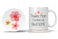 Mom Mug with Matching Coaster Thanks Mom I Turned Out Awesome 11oz