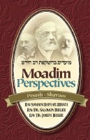 Moadim Perspectives: Pesach - Shavuos [Hardcover]