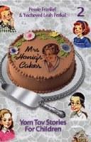 Mrs. Honig's Cakes Volume 2: Yom Tov Stories [Hardcover]
