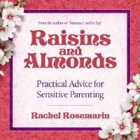 Raisins and Almonds: Practical Advice for Sensitive Parenting