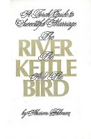 The River, the Kettle and the Bird [Hardcover]