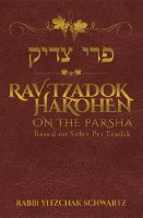 Rav Tzadok HaKohen on the Parsha [Hardcover]