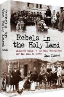 Rebels in the Holy Land [Hardcover]