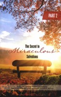 The Secret to Miraculous Salvations 2 [Paperback]