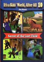 It's a Kids' World, After All Volume 10 Secret Of The Lost Child [Hardcover]