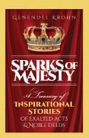 Sparks of Majesty [Hardcover]