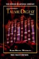 The Wasserman TalmuDigest Series Vol. 1: The Cogut Edition