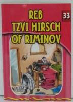 Reb Tzvi Hirsch of Riminov [Paperback]