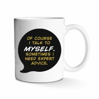 Of Course I Talk to Myself Mug 11 oz