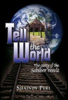 Tell the World: The story of the Sobibor revolt