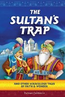 The Sultan's Trap And other Miraculous Tales of Faith & Wonder [Hardcover]