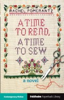 A Time to Rend A Time to Sew [Paperback]