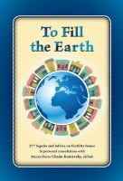 To Fill the Earth 277 Segulos and Advice on Fertility Issues