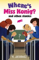 Where's Miss Konig? And Other Stories [Hardcover]