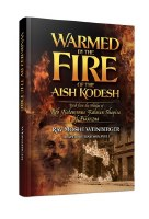 Warmed by the Fire of the Aish Kodesh [Hardcover]