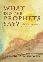 What Did The Prophets Say Volume 1 [Hardcover]