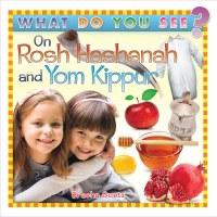 What Do You See on Rosh Hashanah and Yom Kippur? [Boardbook]