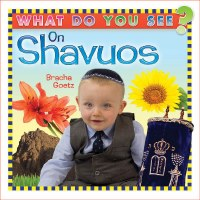 What Do You See on Shavuos? [Boardbook]