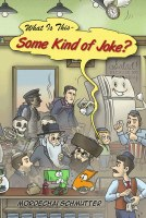 What Is This - Some Kind of Joke? [Hardcover]