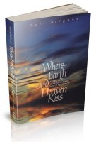 Where Earth and Heaven Kiss [Paperback]