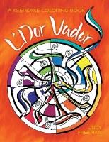 L'Dor Vador: A Keepsake Coloring Book [Paperback]
