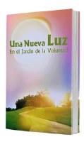 En El Jardin De La Volunt Una Nueva Luz [Paperback]