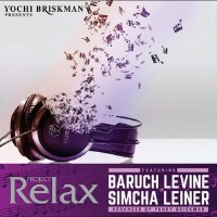 Project Relax 3 - Baruch Levine and Simcha Leiner