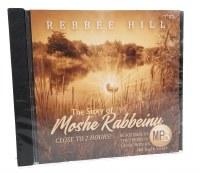 Rebbee Hill The Story of Moshe Rabbeinu CD
