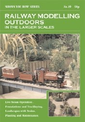 Railway Modelling Outdoors in the Larger Scales