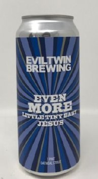 Evil Twin Brewing Even More Little Tiny Baby Jesus Stout