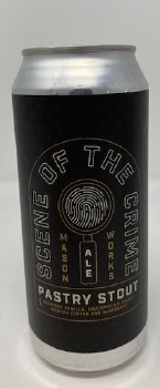 Mason Ale Works Scene of the Crime Pastry Stout