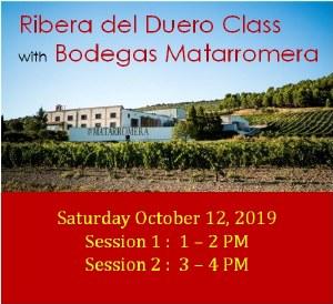 Ribera del Duero Class with Bodegas Matarromera Session 1 October 12, 2019 1-2 PM Tasting Event