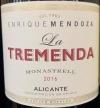 Enrique Mendoza La Tremenda Monastrell Alicante 2016 (750ml)