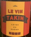 Le Vin Takin Cotes du Rhone 2015 (750ml)