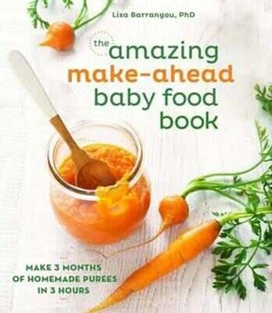 Amazing Make Ahead Baby Food Book