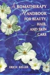 Aromatherapy Handbook - E Keller