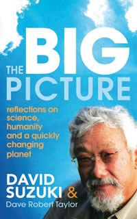 Big Picture: Reflections on Science by David Suzuki