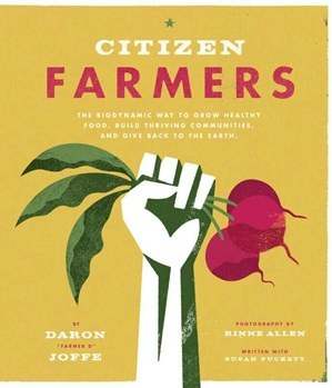 Citizen Farmers: Biodynamic