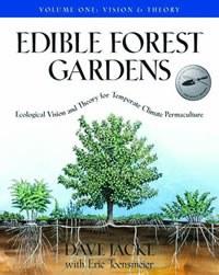 Edible Forest Garden Volume 1