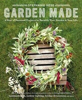 Garden Made. Projects to beautify your home.