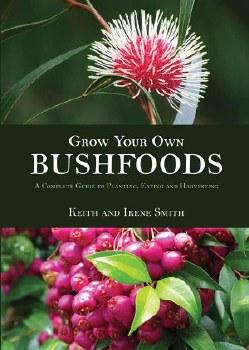 Grow Your Own Bushfoods K & I Smith