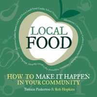 Local Food: How to make it happen.